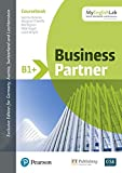 Business Partner B1+ w/ MyEnglishLab, Online Workbook and Resources (ELT Business & Vocational English)