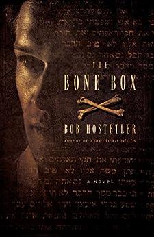 The Bone Box: A Novel (English Edition) di [Hostetler, Bob]