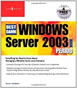 The Best Damn Windows Server 2003 Book Period by Susan Snedaker (2004-08-28)