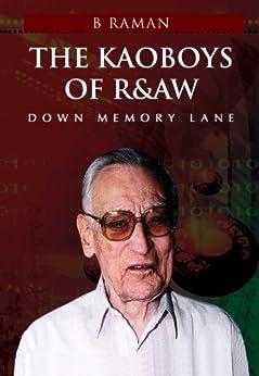 The Kaoboys of R&AW: Down Memory Lane by [Raman, B.]