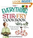 "The ""Everything"" Stir-Fry Cookbook: 300 Fresh and Flavorful Recipes the Whole Family Will Love"