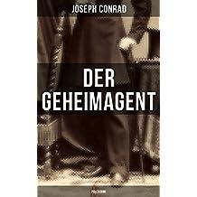 Der Geheimagent (Politkrimi): Ein historischer Roman über Anarchismus, Spionage und Terrorismus