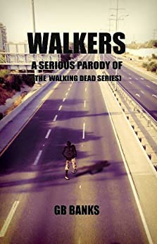 WALKERS: from the universe of THE WALKING DEAD Series - Episode 1 (from the author of Revolution Z) by [Banks, GB]