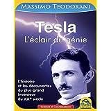 Tesla: L'éclair de génie - L'histoire et les découvertes du plus grand inventeur du XXe siècle (Science et Connaissance)