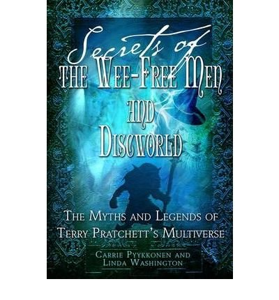 [(Secrets of the Wee Free Men and Discworld: The Myths and Legends of Terry Pratchett's Multiverse )] [Author: Linda Washington] [May-2008]