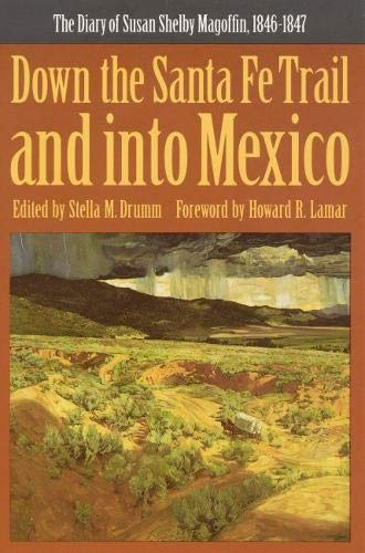 Down the Santa Fe Trail and Into Mexico: The Diary of Susan Shelby Magoffin, 1846-1847 (Yale Western Americana Paperbound, Yw-3.) -