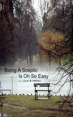 Being A Sceptic Is Oh So Easy by Linn B Halton (23-Feb-2012) Paperback