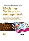 Modernes Sanierungsmanagement: Sanierungskonzepte, Finanzierungsinstrumente, Insolvenzverfahren, Haftungsrisiken, Arbeitsrecht und Verhandlungsführung (Management Competence)