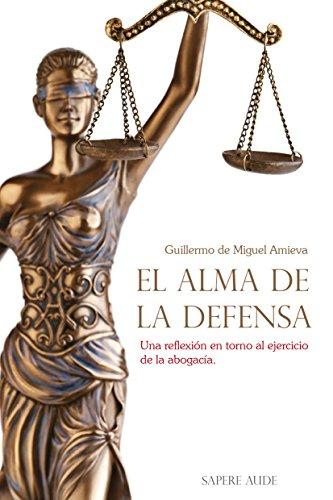 El alma de la defensa (Ensayo social nº 5000039) por Guillermo de Miguel Amieva
