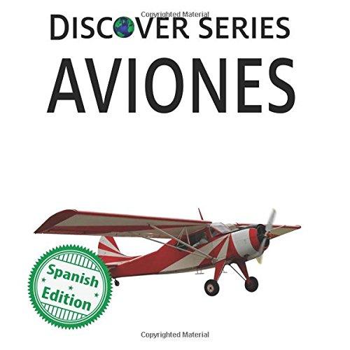 Aviones: Xist Kids Spanish Books por Xist Publishing