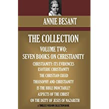 Annie Besant Collection Volume Two: Seven Books on Christianity (Timeless Wisdom Collection) (English Edition)
