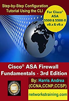 Cisco ASA Firewall Fundamentals - 3rd Edition: Step-By-Step Practical Configuration Guide Using the CLI for ASA v8.x and v9.x (English Edition) par [Andrea, Harris]