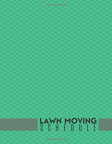 Lawn Mowing Schedule: Lawn Care Maintenance Notebook Logbook Journal Diary, Daily, Weekly, Monthly, Schedule Weeding Record Book, For Home, Office or ... with 110 Pages. (Lawn Care Logs, Band 41) (Sharpener Garten-tools)