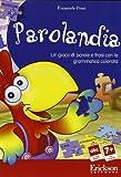 Parolandia. Un gioco di parole e frasi con la grammatica colorata. CD-ROM (Software didattico)