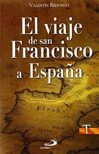 El Viaje De San Francisco A España (Testigos) por Valentín Redondo Fuentes