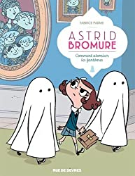 Astrid Bromure, Tome 2 : Comment atomiser les fantômes