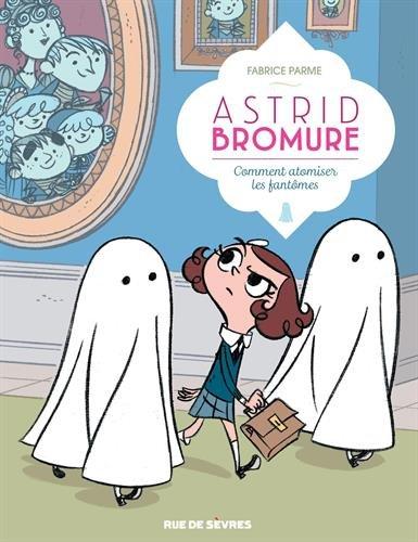 Astrid Bromure (2) : Comment atomiser les fantômes