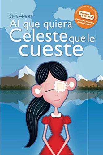 Al que quiera Celeste que le cueste por Silvia Álvarez