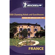 1000 charming hotels and guesthouses in France 2005 (Michelin Guides)