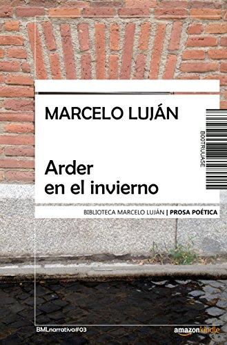 Arder en el invierno por Marcelo Luján
