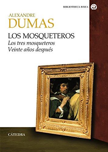 Los mosqueteros: Los tres mosqueteros. Veinte años después (Bibliotheca Avrea) por Alexandre Dumas