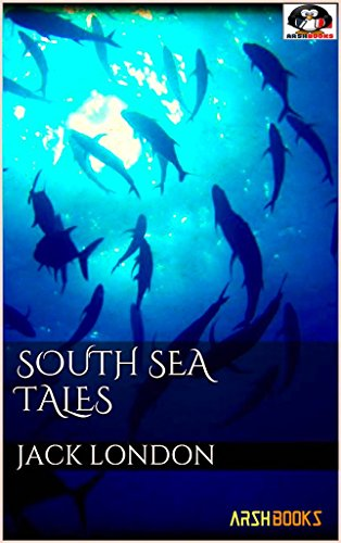 South Sea Tales(Annotated) (English Edition)