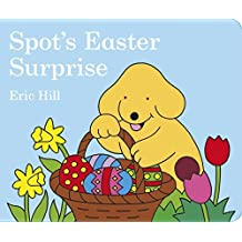Spot's Easter Surprise by Eric Hill (2007-02-01)