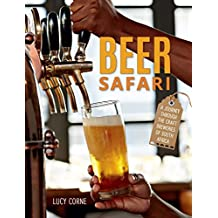 Beer Safari: A journey through the craft breweries of South Africa by Lucy Corne (2016-03-19)