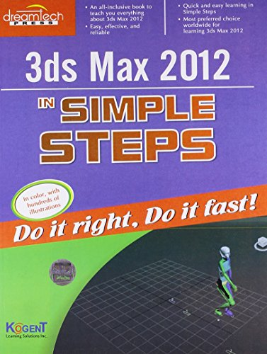 3Ds Max 2012 in Simple Steps [Paperback] [Feb 23, 2012] Kogent Learning Solutions Inc.