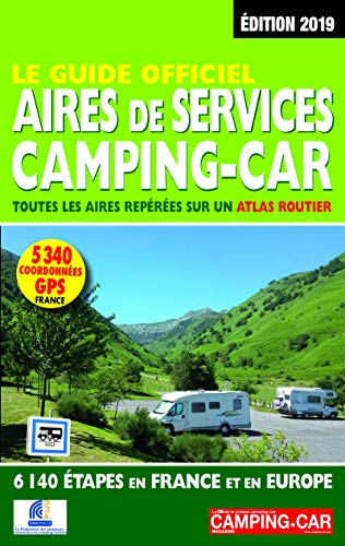 Le Guide Officiel Aires de services Camping-car 2019 par  Martine Duparc