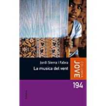 La música del vent: La realitat dels nens esclaus en l'era de la globalització (COL.LECCIO JOVE)