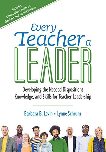 Every Teacher a Leader: Developing the Needed Dispositions, Knowledge, and Skills for Teacher Leadership (Corwin Teaching Essentials)