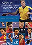 Manual de Entrenamiento Avanzado (ITTF Advanced Coaching Manual nº 1)