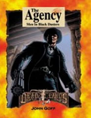 The Agency: Men in Black Dusters (Deadlands: The Weird West)