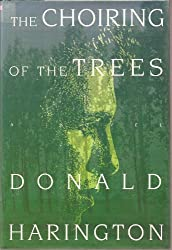 The Choiring of the Trees by Donald Harington (1991-04-05)