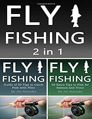 Fly Fishing: 2 in 1 Guide of 100 Tips on Fly Fishing by Independently published