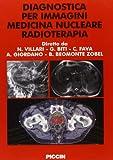 eBook Gratis da Scaricare Diagnostica per immagini medicina nucleare radioterapia (PDF,EPUB,MOBI) Online Italiano