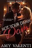 Not Your Damn Dom (Denial Book 2)