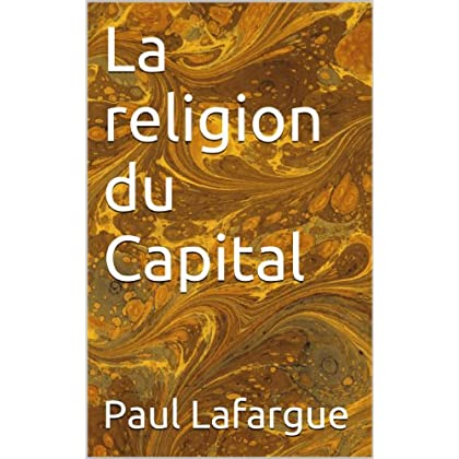 La religion du Capital (Essais t. 24)
