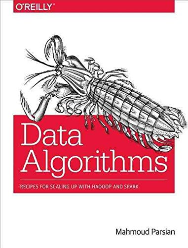 [(Data Algorithms : Recipes for Scaling Up with Hadoop and Spark)] [By (author) Mahmoud Parsian] published on (August, 2015)