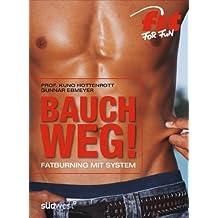 Bauch weg!: Fatburning mit System
