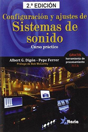 Configuración y ajustes de sistemas de sonido: Curso práctico por Albert G. Digón