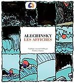 Alechinsky - Les affiches de Pierre Alechinsky