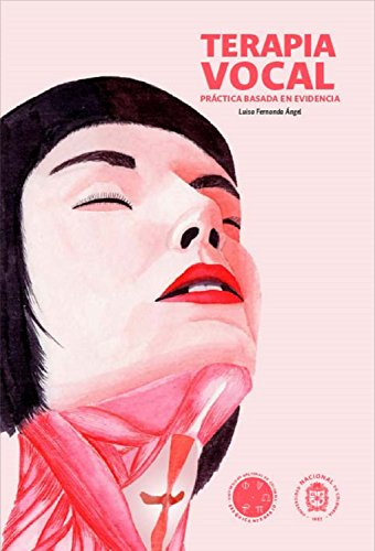 Terapia vocal: Práctica basada en evidencia por Luisa Fernanda Ángel