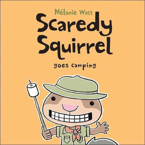 Scaredy Squirrel Goes Camping por Melanie Watt