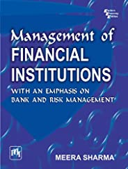 Management of Financial Institutions:With Emphasis on Bank and Risk Management