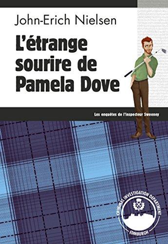 L'étrange sourire de Pamela Dove: Un polar écossais palpitant (Les enquêtes de l'inspecteur Sweeney t. 4) par John-Erich Nielsen