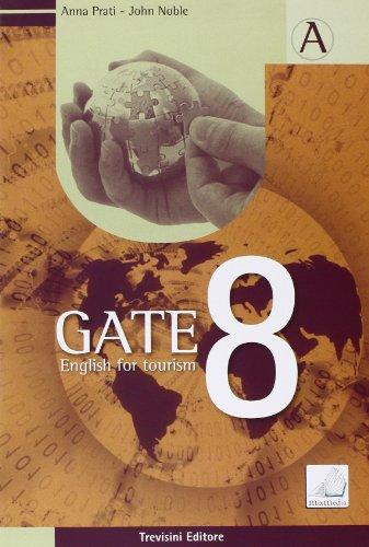 Gate 8. english for tourism. per gli ist. tecnici e professionali. con cd audio. con espansione online: 1