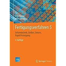Fertigungsverfahren 1-5: Urformtechnik, Gießen, Sintern, Rapid Prototyping: Bd 5 (VDI-Buch)