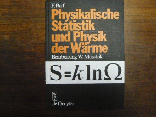 Grundlagen der physikalischen Statistik und der Physik der Wärme